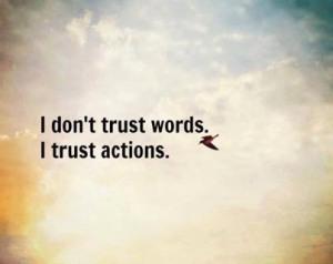 Trust actions not words